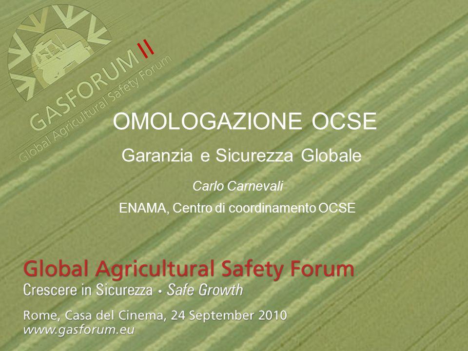 OMOLOGAZIONE OCSE Garanzia e Sicurezza Globale Carlo Carnevali ENAMA, Centro di coordinamento OCSE