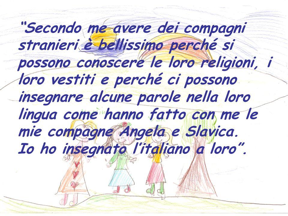 Penso che per un ragazzo straniero vivere in Italia sia unopportunità perché può conoscere e imparare cose nuove.