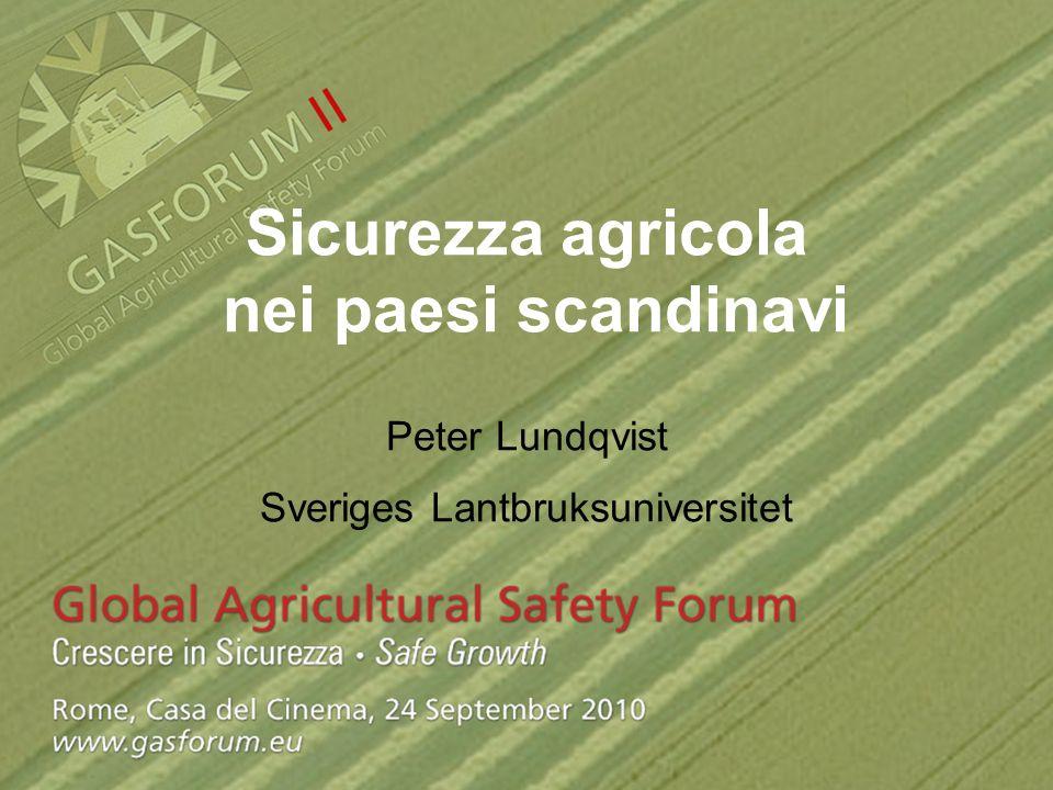 Svezia: impegno congiunto (istituzioni, aziende, enti di formazione e istruzione) per la prevenzione degli infortuni in agricoltura, coordinato dal Comitato svedese per lambiente di lavoro in agricoltura (Lantbrukets arbetsmiljökommitté, LAMK)