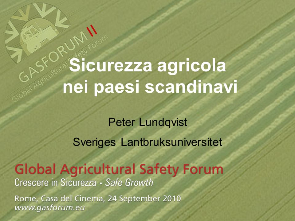 Sicurezza agricola nei paesi scandinavi Peter Lundqvist Sveriges Lantbruksuniversitet