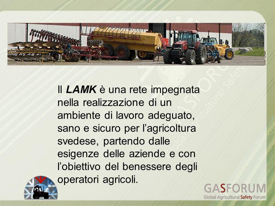 Il LAMK è una rete impegnata nella realizzazione di un ambiente di lavoro adeguato, sano e sicuro per lagricoltura svedese, partendo dalle esigenze de