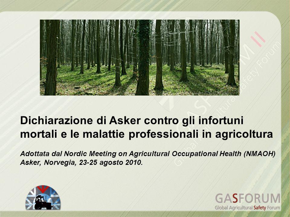 Incontro di Asker Ci sono stati progressi in seguito alla Dichiarazione di Kuopio del 2006 che puntava alleliminazione completa degli infortuni mortali in agricoltura, ma è ancora troppo presto per trarre delle conclusioni.
