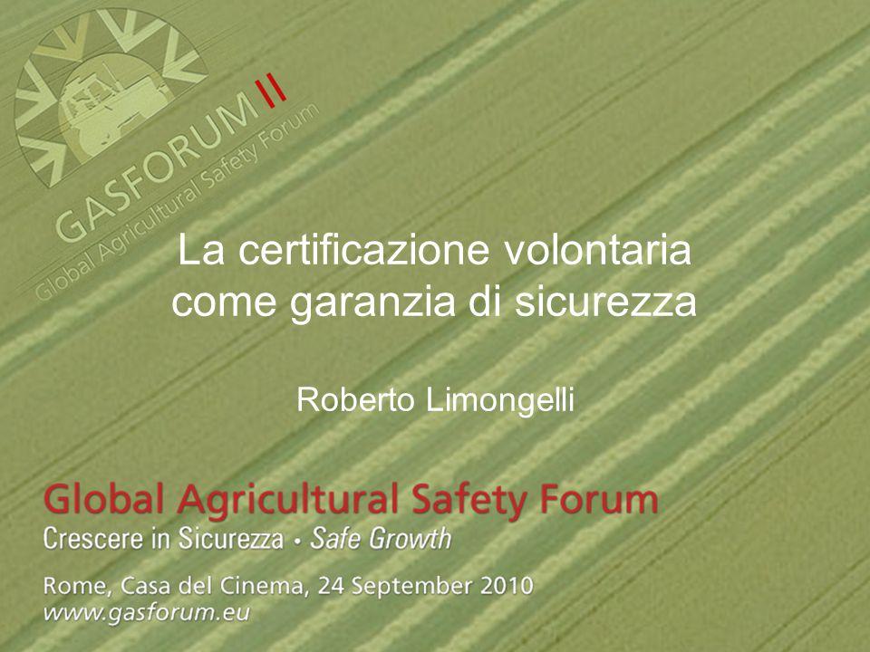 La certificazione volontaria come garanzia di sicurezza Roberto Limongelli