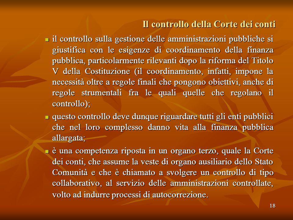18 Il controllo della Corte dei conti il controllo sulla gestione delle amministrazioni pubbliche si giustifica con le esigenze di coordinamento della