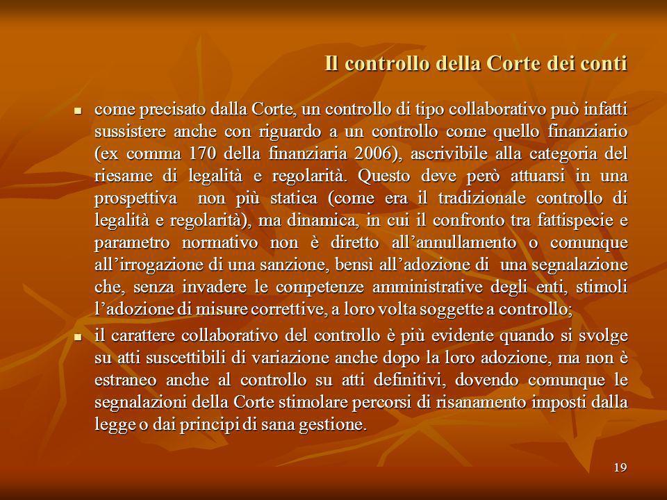 19 Il controllo della Corte dei conti come precisato dalla Corte, un controllo di tipo collaborativo può infatti sussistere anche con riguardo a un co