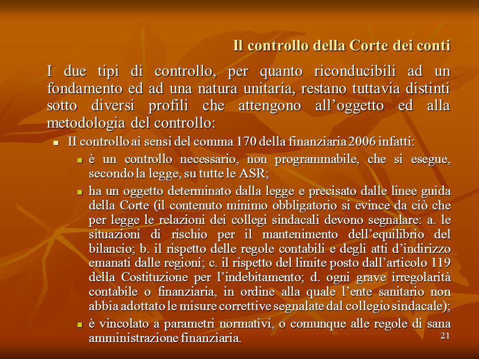 21 Il controllo della Corte dei conti I due tipi di controllo, per quanto riconducibili ad un fondamento ed ad una natura unitaria, restano tuttavia d