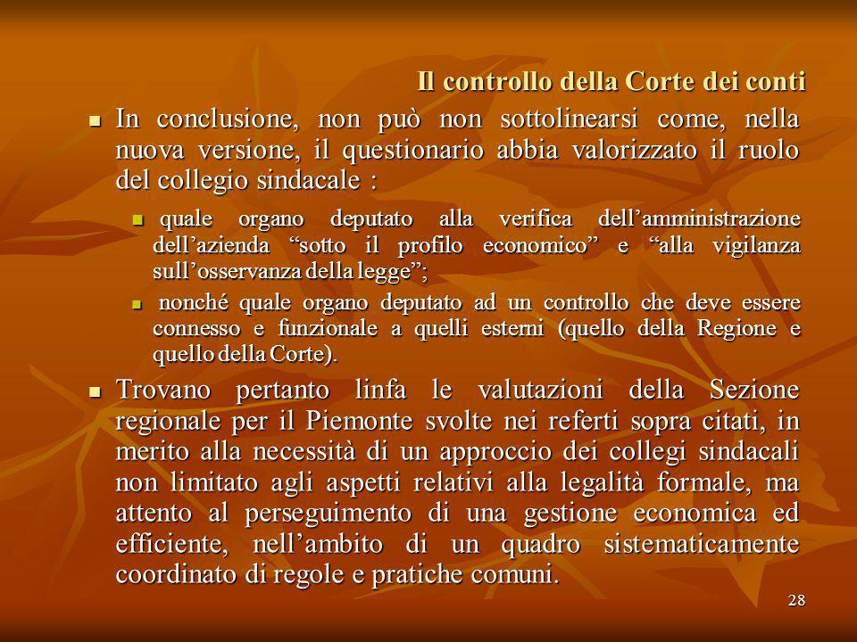 28 Il controllo della Corte dei conti In conclusione, non può non sottolinearsi come, nella nuova versione, il questionario abbia valorizzato il ruolo
