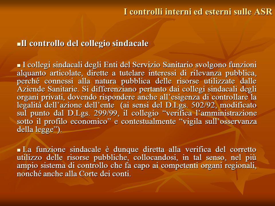 I controlli interni ed esterni sulle ASR Il controllo del collegio sindacale Il controllo del collegio sindacale I collegi sindacali degli Enti del Se