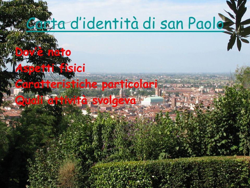 Carta didentità di san Paolo Dovè nato Aspetti fisici Caratteristiche particolari Quali attività svolgeva
