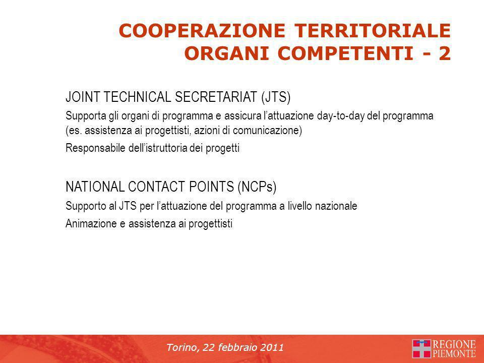 Torino, 22 febbraio 2011 JOINT TECHNICAL SECRETARIAT (JTS) Supporta gli organi di programma e assicura lattuazione day-to-day del programma (es.