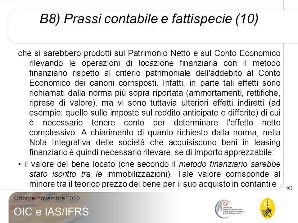 103 Ottobre-novembre 2010 OIC e IAS/IFRS che si sarebbero prodotti sul Patrimonio Netto e sul Conto Economico rilevando le operazioni di locazione fin