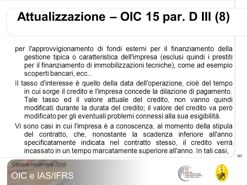181 Ottobre-novembre 2010 OIC e IAS/IFRS per l'approvvigionamento di fondi esterni per il finanziamento della gestione tipica o caratteristica dell'im