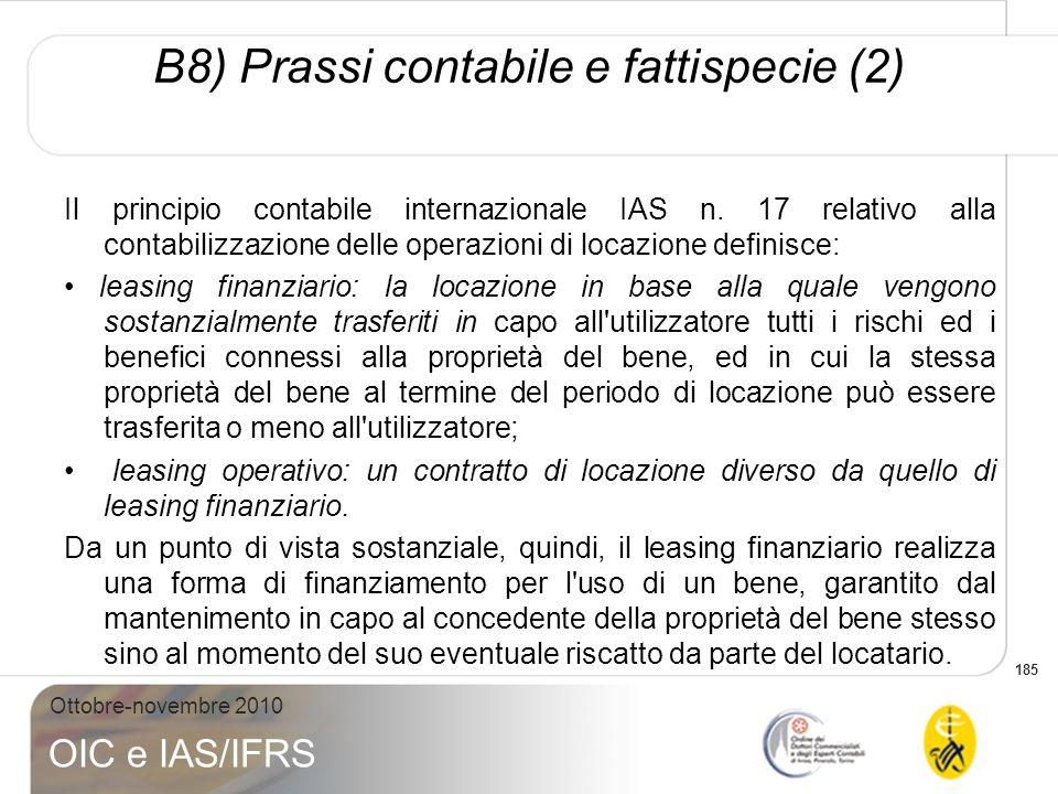 185 Ottobre-novembre 2010 OIC e IAS/IFRS Il principio contabile internazionale IAS n. 17 relativo alla contabilizzazione delle operazioni di locazione