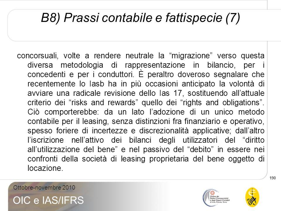 190 Ottobre-novembre 2010 OIC e IAS/IFRS concorsuali, volte a rendere neutrale la migrazione verso questa diversa metodologia di rappresentazione in b