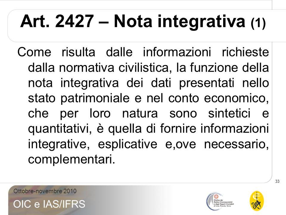 33 Ottobre-novembre 2010 OIC e IAS/IFRS Art. 2427 – Nota integrativa (1) Come risulta dalle informazioni richieste dalla normativa civilistica, la fun