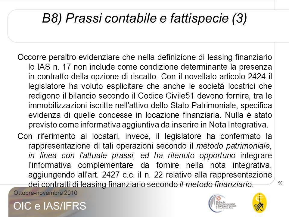 96 Ottobre-novembre 2010 OIC e IAS/IFRS Occorre peraltro evidenziare che nella definizione di leasing finanziario lo IAS n. 17 non include come condiz