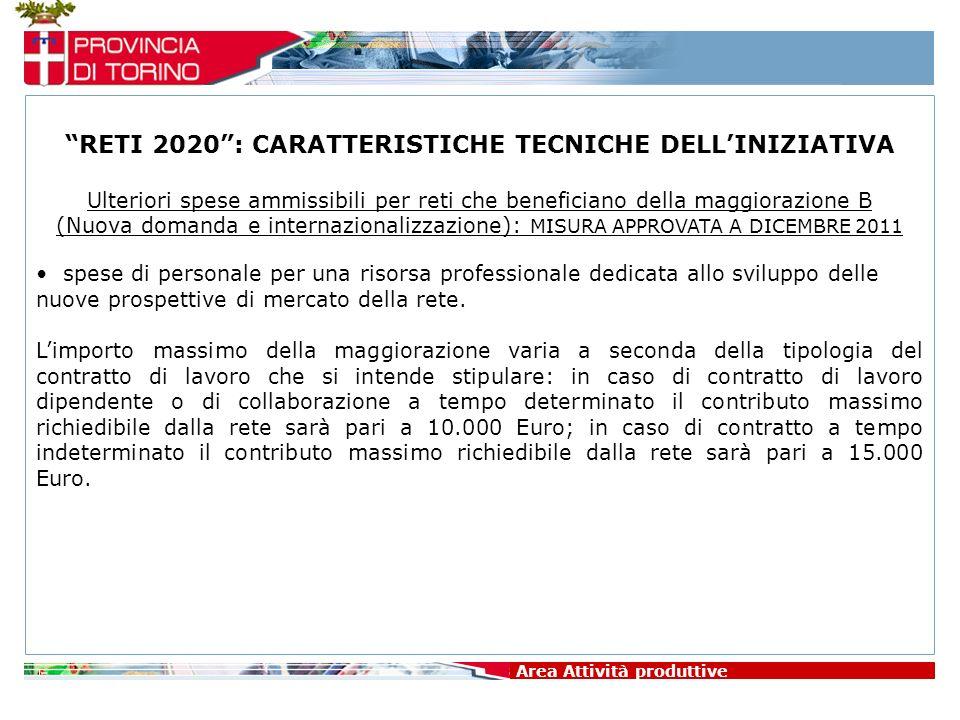 Area Attività produttive RETI 2020: CARATTERISTICHE TECNICHE DELLINIZIATIVA Ulteriori spese ammissibili per reti che beneficiano della maggiorazione B