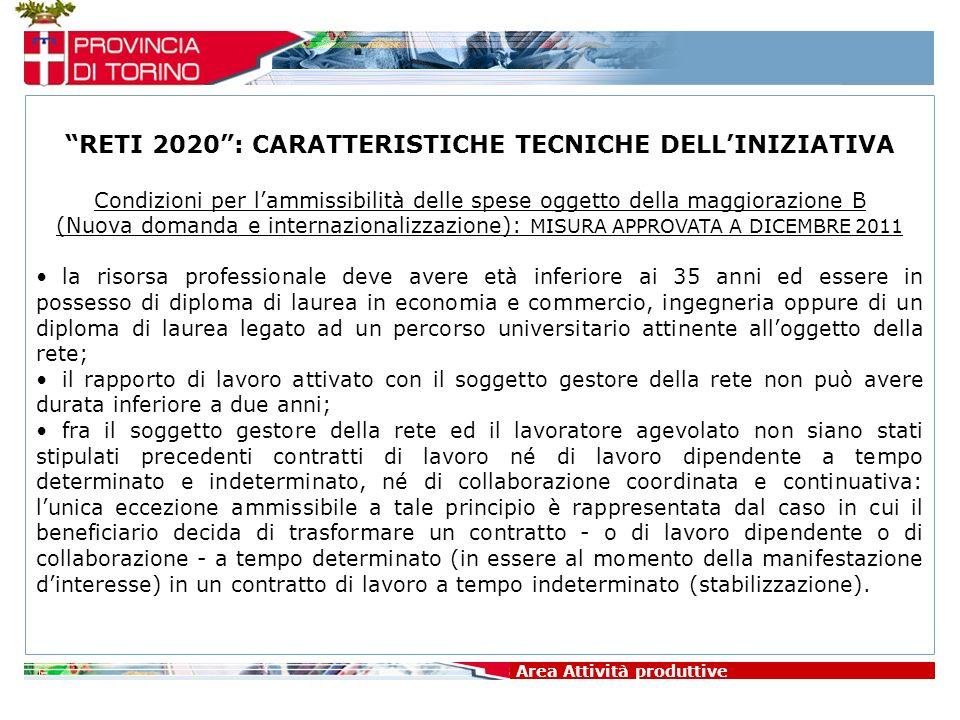 Area Attività produttive RETI 2020: CARATTERISTICHE TECNICHE DELLINIZIATIVA Condizioni per lammissibilità delle spese oggetto della maggiorazione B (N