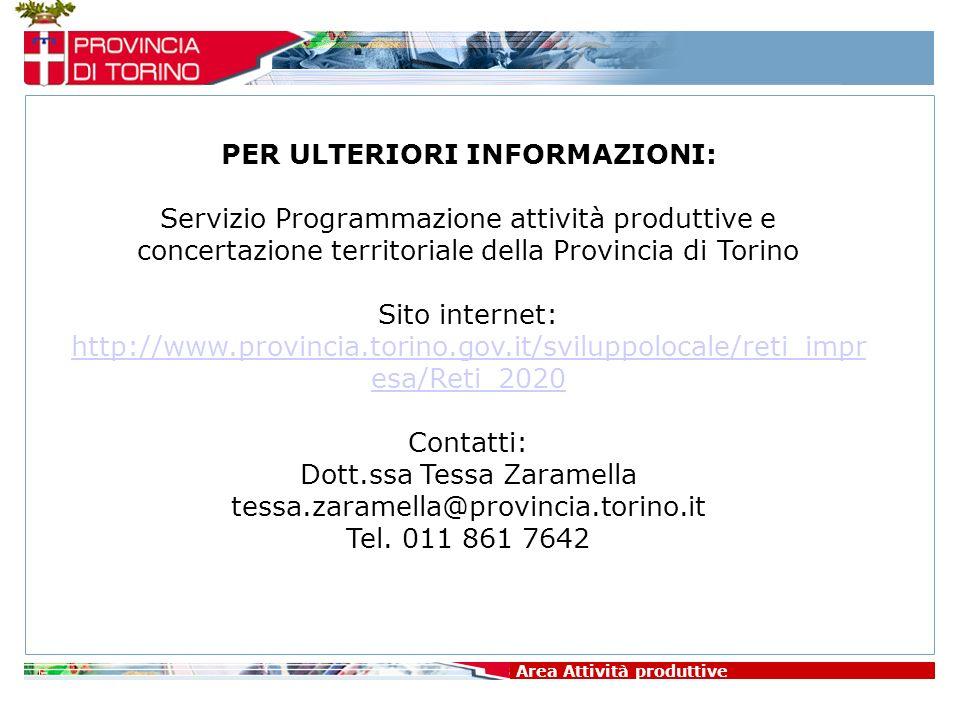 Area Attività produttive PER ULTERIORI INFORMAZIONI: Servizio Programmazione attività produttive e concertazione territoriale della Provincia di Torin