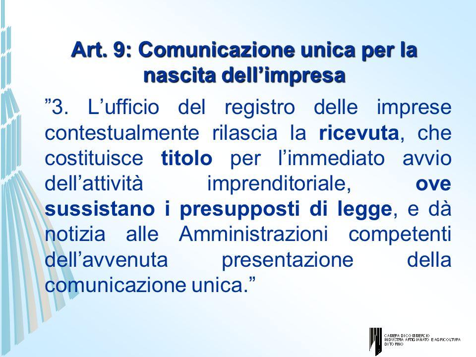 Art. 9: Comunicazione unica per la nascita dellimpresa 3. Lufficio del registro delle imprese contestualmente rilascia la ricevuta, che costituisce ti