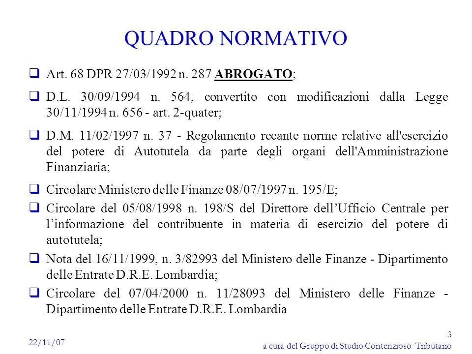 3 a cura del Gruppo di Studio Contenzioso Tributario 22/11/07 QUADRO NORMATIVO qArt. 68 DPR 27/03/1992 n. 287 ABROGATO; qD.L. 30/09/1994 n. 564, conve