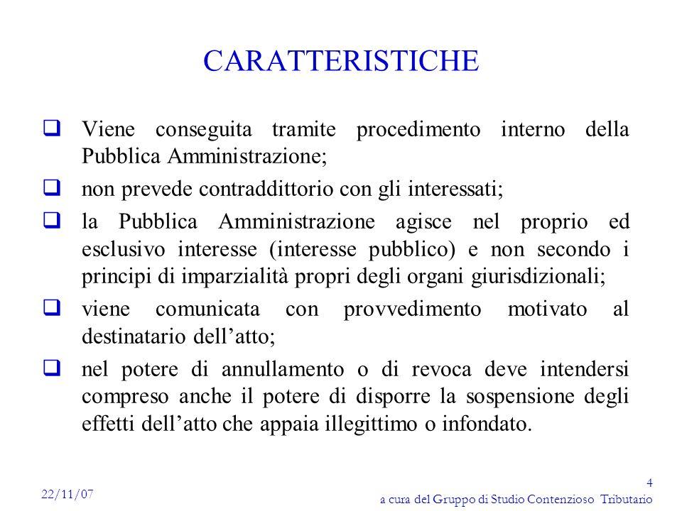4 a cura del Gruppo di Studio Contenzioso Tributario 22/11/07 CARATTERISTICHE qViene conseguita tramite procedimento interno della Pubblica Amministra