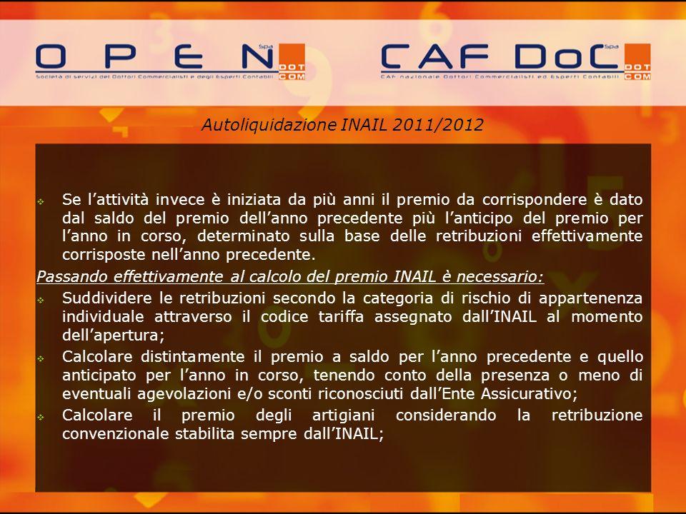 Autoliquidazione INAIL 2011/2012 Se lattività invece è iniziata da più anni il premio da corrispondere è dato dal saldo del premio dellanno precedente