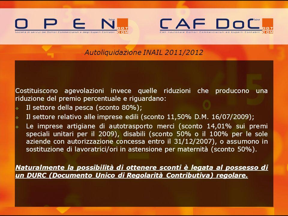 Autoliquidazione INAIL 2011/2012 Costituiscono agevolazioni invece quelle riduzioni che producono una riduzione del premio percentuale e riguardano: I