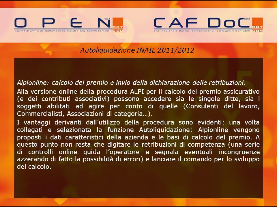 Autoliquidazione INAIL 2011/2012 Alpionline: calcolo del premio e invio della dichiarazione delle retribuzioni. Alla versione online della procedura A