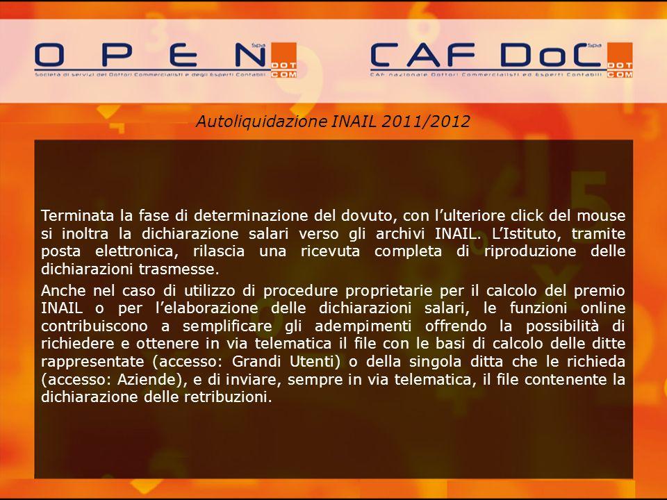 Autoliquidazione INAIL 2011/2012 Terminata la fase di determinazione del dovuto, con lulteriore click del mouse si inoltra la dichiarazione salari ver