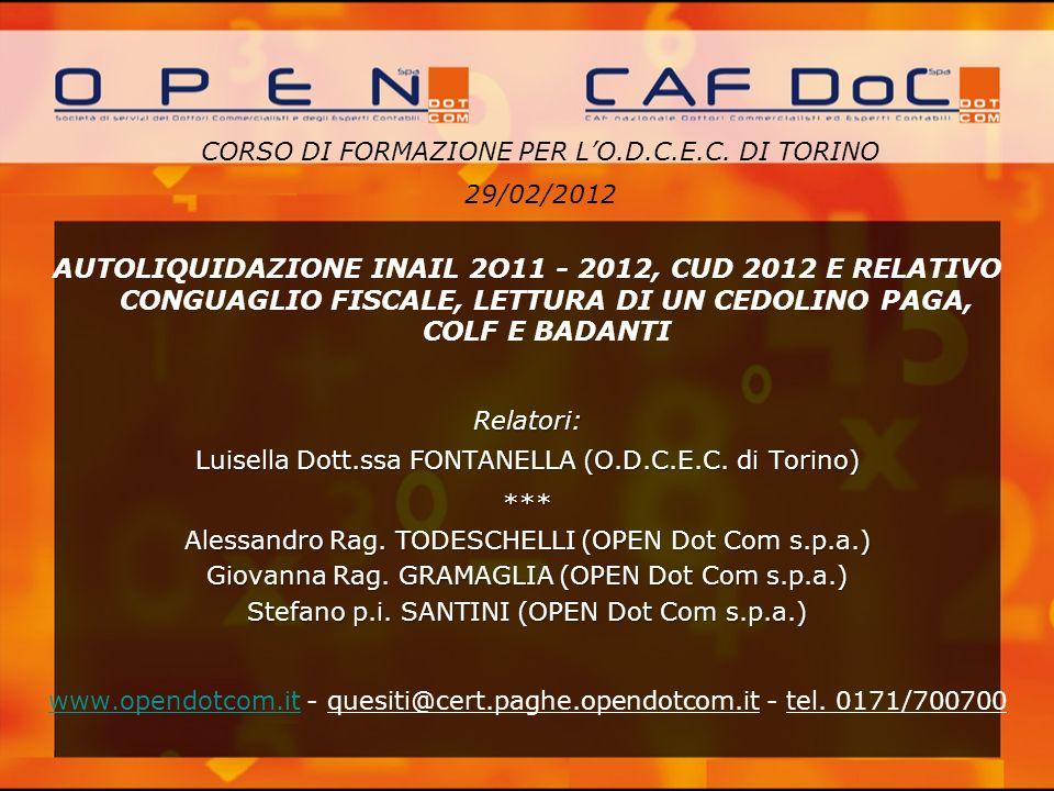 CORSO DI FORMAZIONE PER LO.D.C.E.C. DI TORINO 29/02/2012 AUTOLIQUIDAZIONE INAIL 2O11 - 2012, CUD 2012 E RELATIVO CONGUAGLIO FISCALE, LETTURA DI UN CED