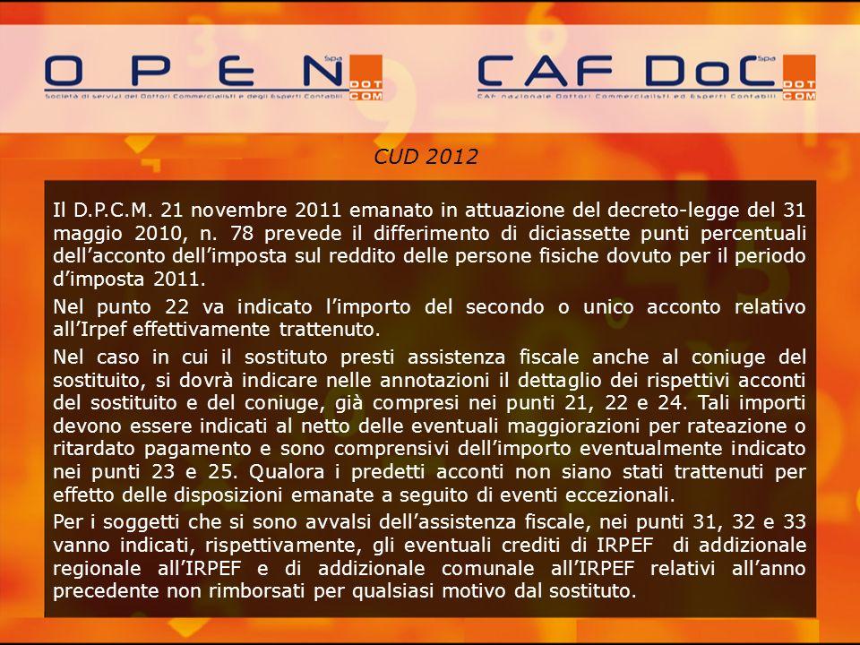 CUD 2012 Il D.P.C.M. 21 novembre 2011 emanato in attuazione del decreto-legge del 31 maggio 2010, n. 78 prevede il differimento di diciassette punti p