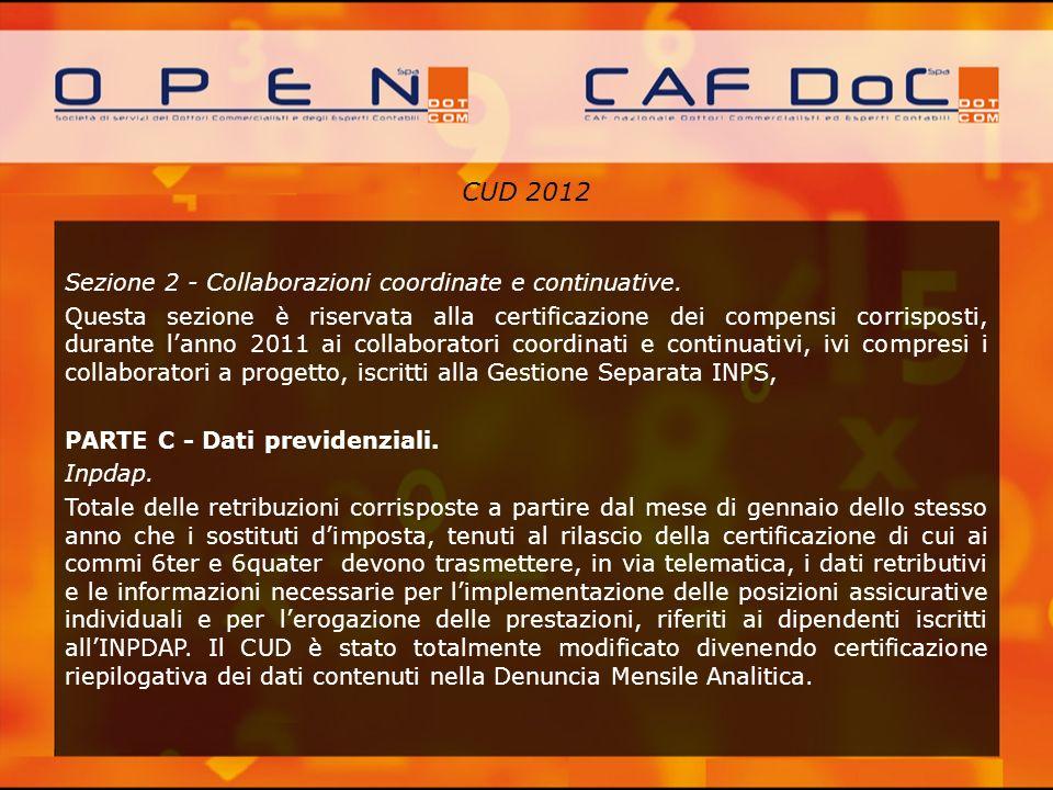 CUD 2012 Sezione 2 - Collaborazioni coordinate e continuative. Questa sezione è riservata alla certificazione dei compensi corrisposti, durante lanno