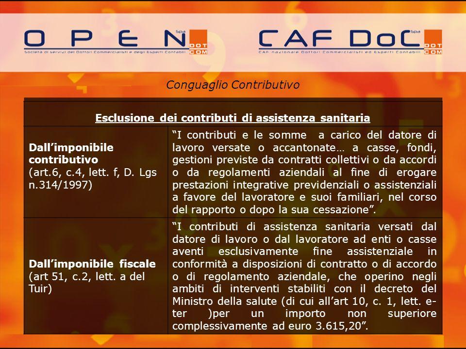 Conguaglio Contributivo Esclusione dei contributi di assistenza sanitaria Dallimponibile contributivo (art.6, c.4, lett. f, D. Lgs n.314/1997) I contr