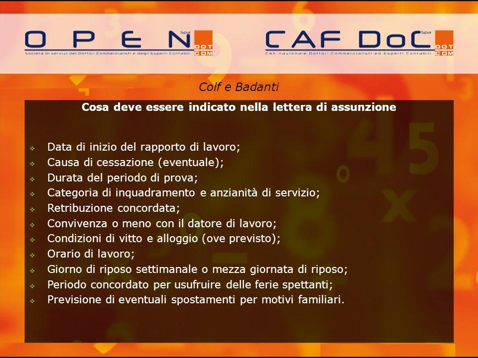 Colf e Badanti Cosa deve essere indicato nella lettera di assunzione Data di inizio del rapporto di lavoro; Causa di cessazione (eventuale); Durata de