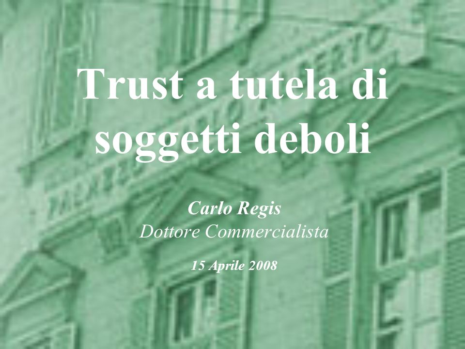STRUTTURA DEL TRUST Disponente TRUST Trustee Beneficiari Guardiano