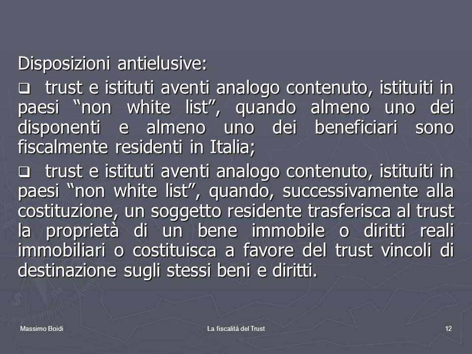 Massimo BoidiLa fiscalità del Trust12 Disposizioni antielusive: trust e istituti aventi analogo contenuto, istituiti in paesi non white list, quando a