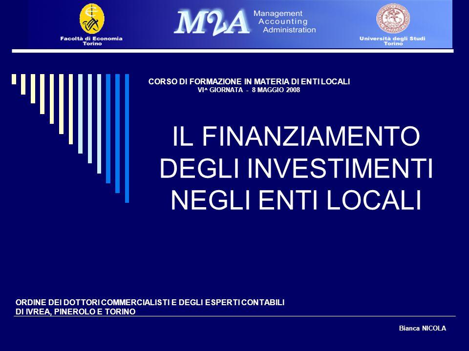 22 IL FINANZIAMENTO DEGLI INVESTIMENTI il Fondo nazionale ordinario per gli investimenti, specificamente destinato al finanziamento di opere pubbliche di preminente interesse sociale ed economico, a favore delle province, dei comuni e delle comunità montane.
