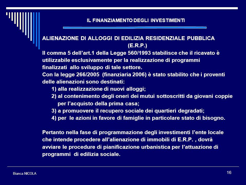 16 IL FINANZIAMENTO DEGLI INVESTIMENTI ALIENAZIONE DI ALLOGGI DI EDILIZIA RESIDENZIALE PUBBLICA (E.R.P.) Il comma 5 dellart.1 della Legge 560/1993 sta
