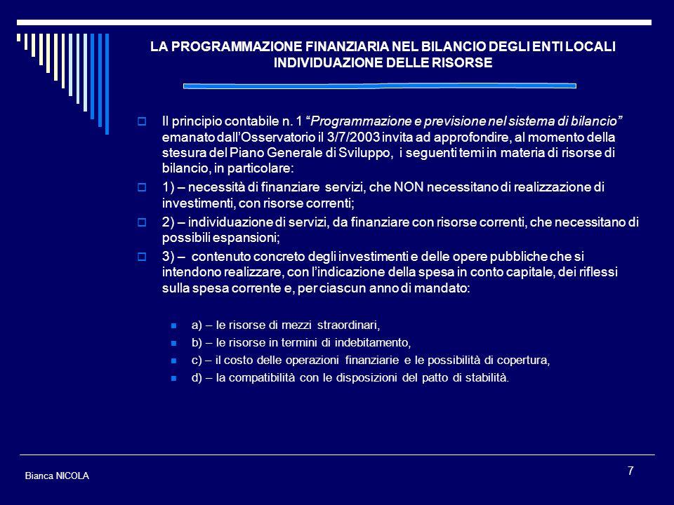 7 Il principio contabile n. 1 Programmazione e previsione nel sistema di bilancio emanato dallOsservatorio il 3/7/2003 invita ad approfondire, al mome