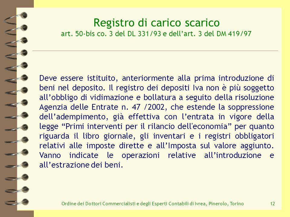 Ordine dei Dottori Commercialisti e degli Esperti Contabili di Ivrea, Pinerolo, Torino12 Registro di carico scarico art. 50-bis co. 3 del DL 331/93 e