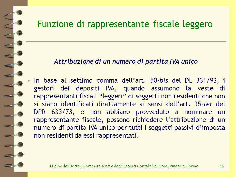 Ordine dei Dottori Commercialisti e degli Esperti Contabili di Ivrea, Pinerolo, Torino16 Funzione di rappresentante fiscale leggero Attribuzione di un