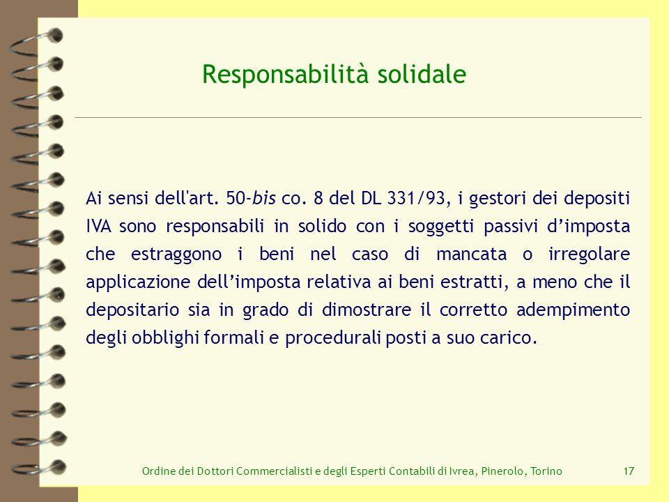 Ordine dei Dottori Commercialisti e degli Esperti Contabili di Ivrea, Pinerolo, Torino17 Responsabilità solidale Ai sensi dell'art. 50-bis co. 8 del D
