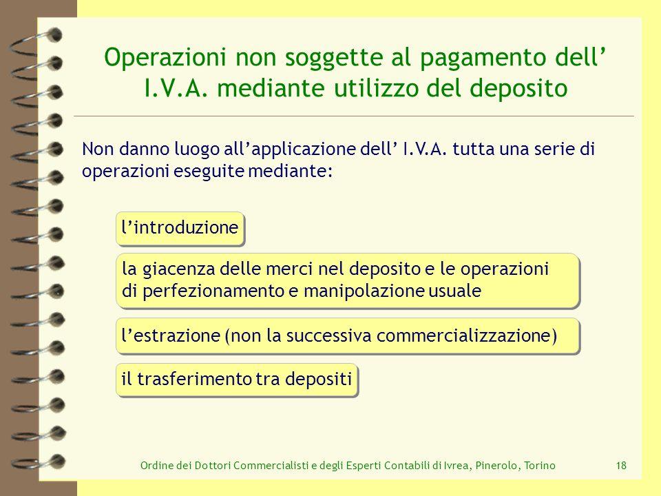 Ordine dei Dottori Commercialisti e degli Esperti Contabili di Ivrea, Pinerolo, Torino18 lintroduzione il trasferimento tra depositi Operazioni non so