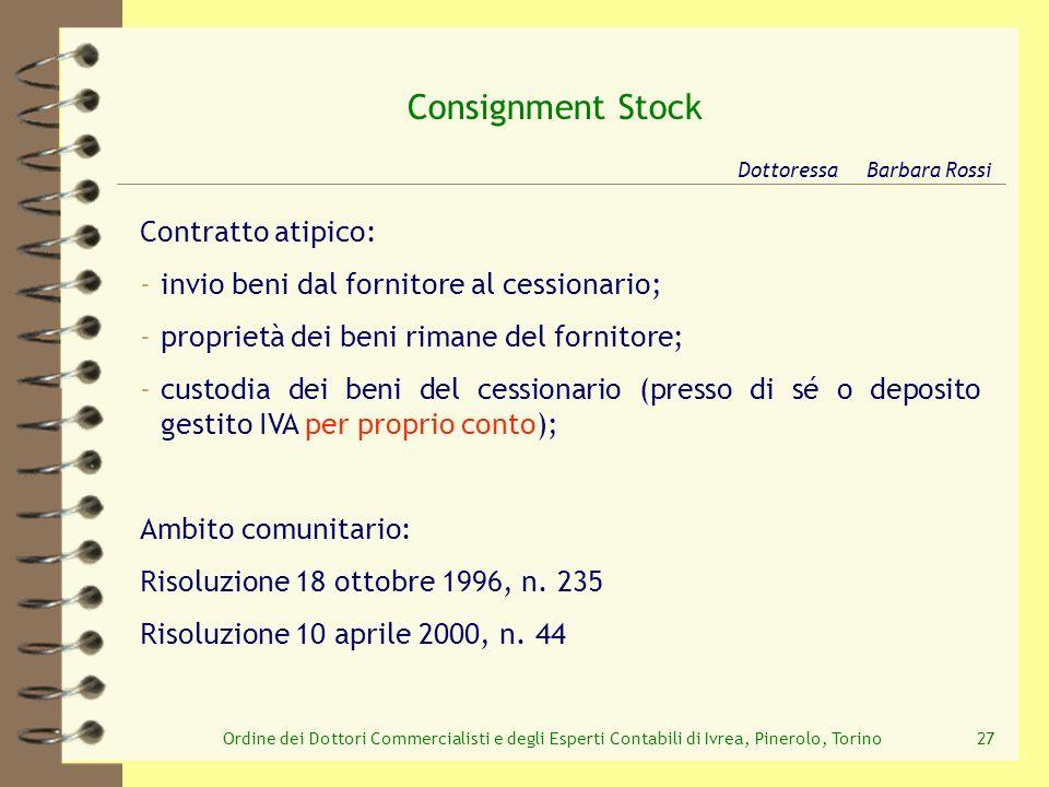 Ordine dei Dottori Commercialisti e degli Esperti Contabili di Ivrea, Pinerolo, Torino27 Consignment Stock Dottoressa Barbara Rossi Contratto atipico: