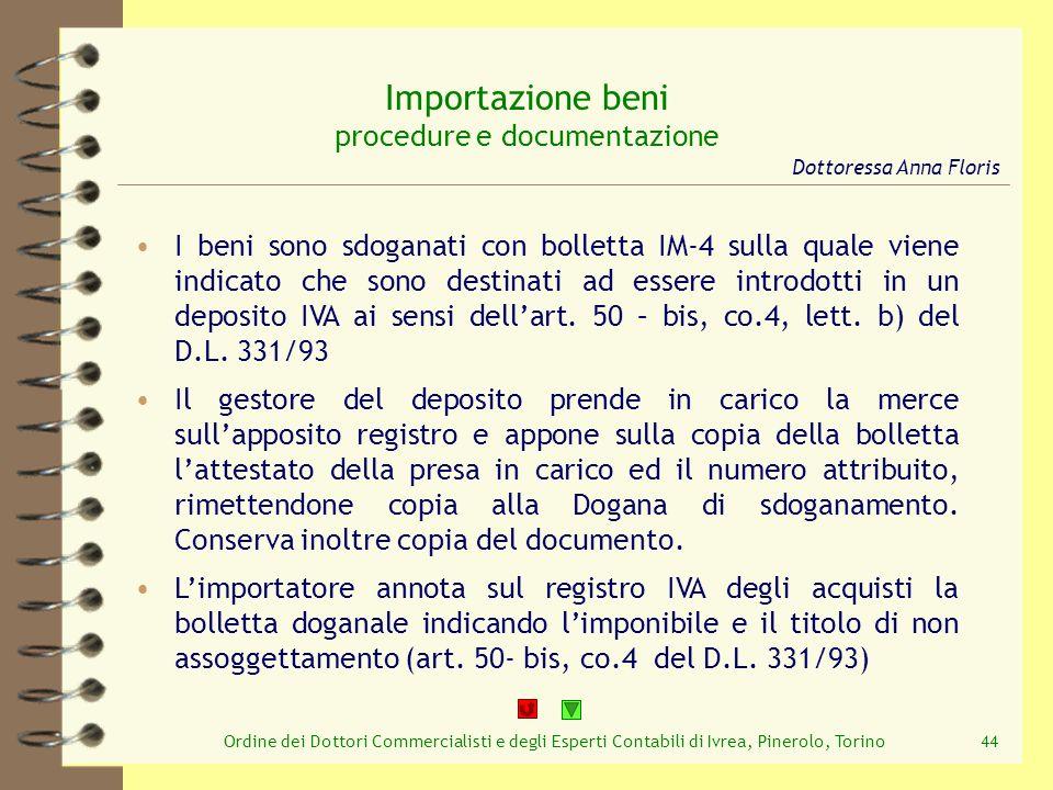Ordine dei Dottori Commercialisti e degli Esperti Contabili di Ivrea, Pinerolo, Torino44 Importazione beni procedure e documentazione I beni sono sdog