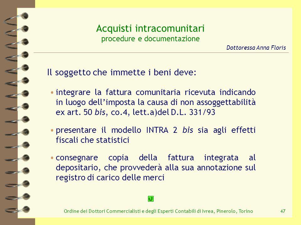 Ordine dei Dottori Commercialisti e degli Esperti Contabili di Ivrea, Pinerolo, Torino47 Acquisti intracomunitari procedure e documentazione Il sogget