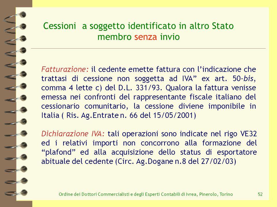 Ordine dei Dottori Commercialisti e degli Esperti Contabili di Ivrea, Pinerolo, Torino52 Cessioni a soggetto identificato in altro Stato membro senza