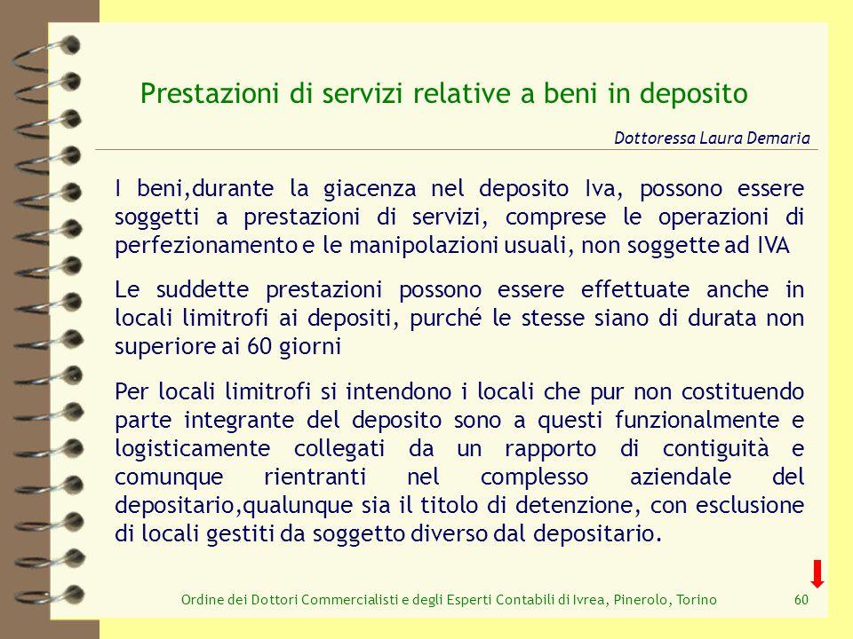Ordine dei Dottori Commercialisti e degli Esperti Contabili di Ivrea, Pinerolo, Torino60 Per locali limitrofi si intendono i locali che pur non costit