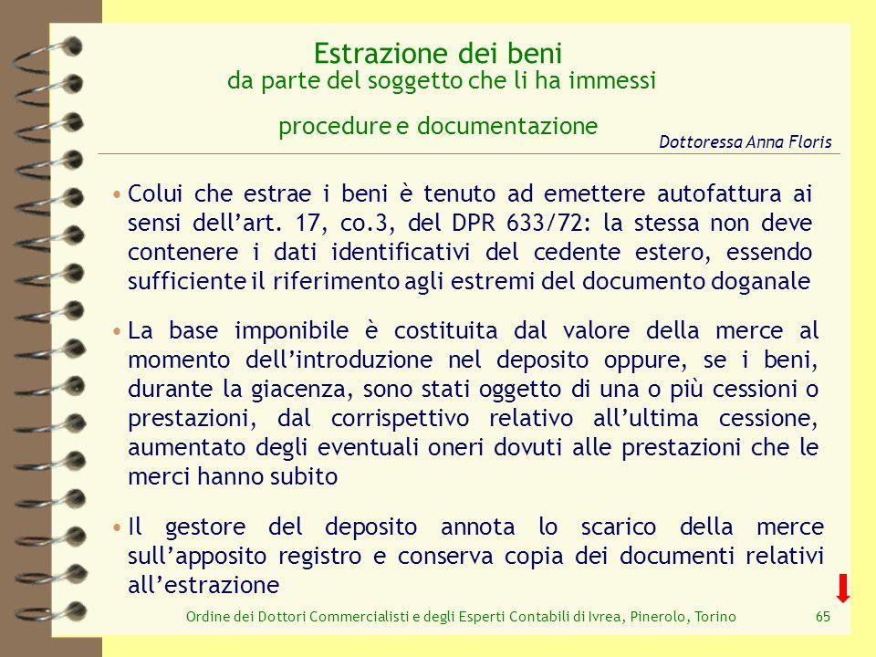 Ordine dei Dottori Commercialisti e degli Esperti Contabili di Ivrea, Pinerolo, Torino65 Il gestore del deposito annota lo scarico della merce sullapp